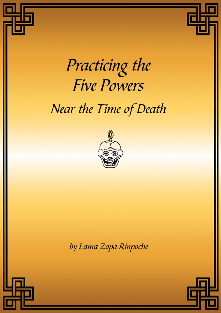 Practice the Five Powers Near the Time and Death, Advice and Commentary