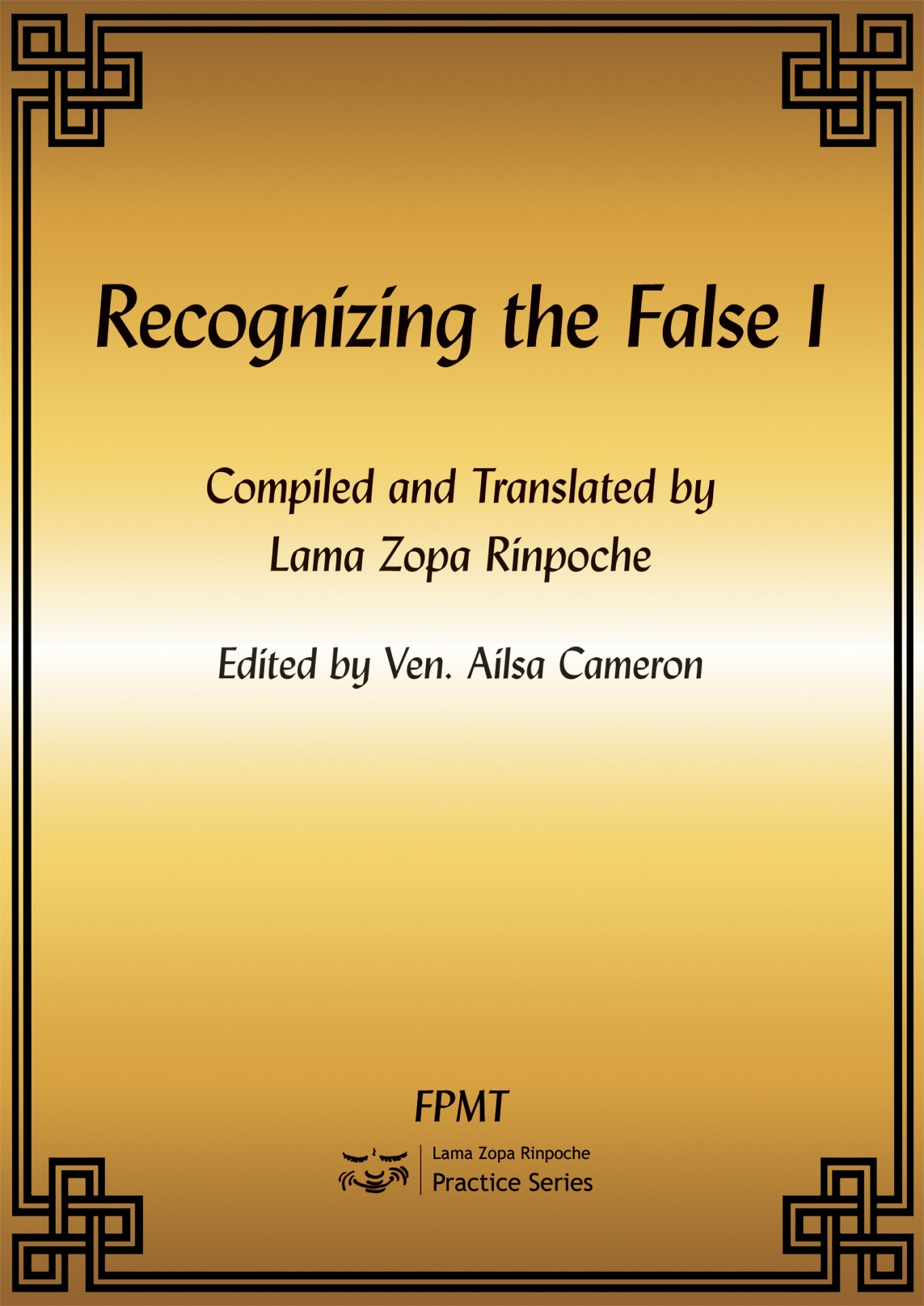 New! 'Recognizing the False I' by Lama Zopa Rinpoche