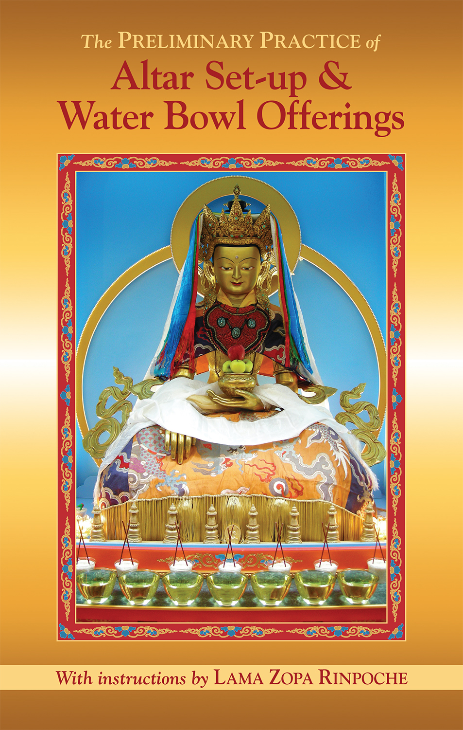 Available in Print! The Preliminary Practice of Altar Set-up & Water Bowl Offerings
