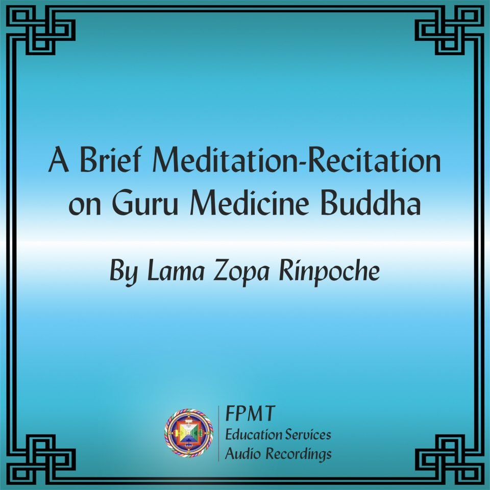 New Audio Recording: A Brief Meditation-Recitation on Guru Medicine Buddha