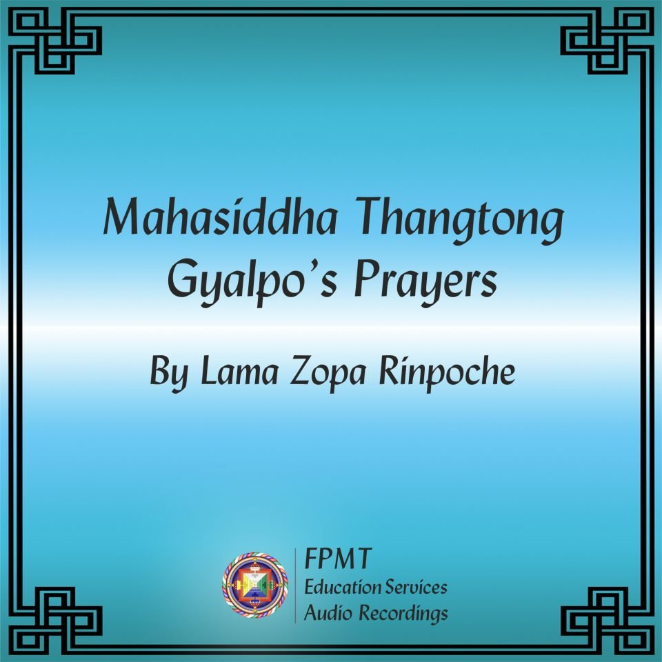 New Audio Recording: Mahasiddha Thangtong Gyalpo's Prayers
