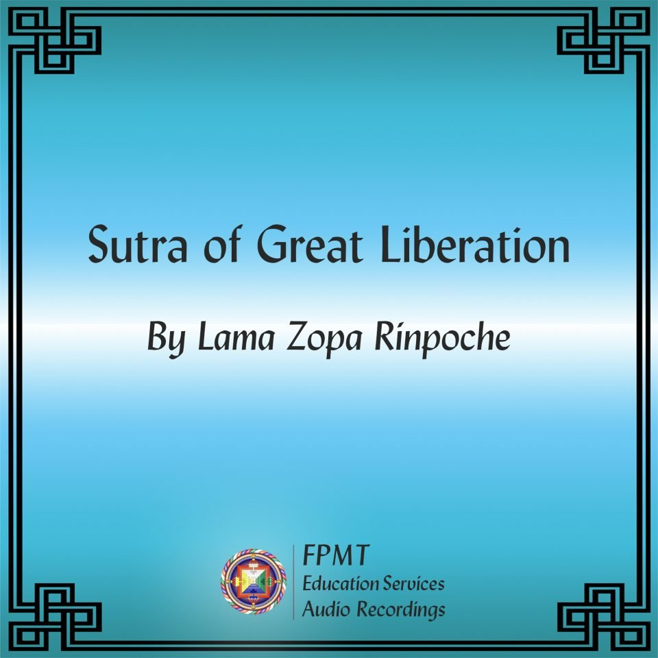 New Audio: Lama Zopa Rinpoche's Oral Transmission of the Sutra of Great Liberation